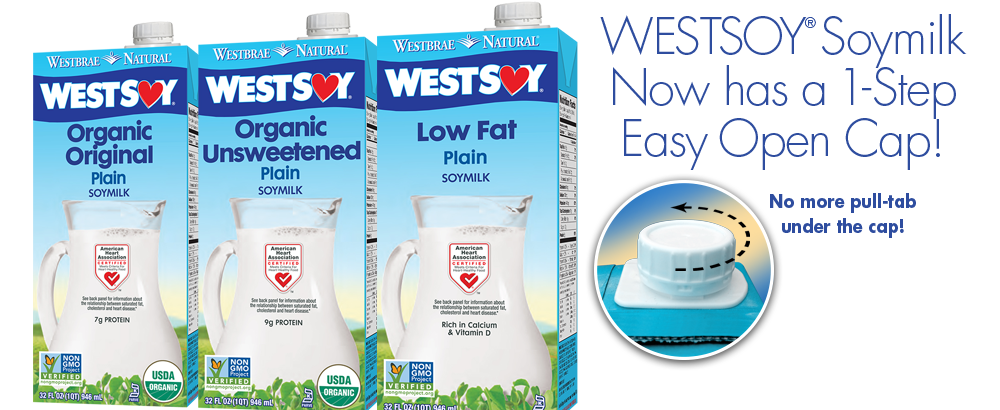 WestSoy Soymilk now has a 1-step easy open cap!